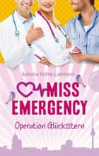 Miss Emergency 4: Operation Glücksstern ebook by Antonia Rothe-Liermann, bürosüd° GmbH