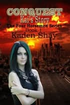 Conquest: Kai's Story ebook by Kaden Shay