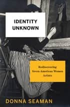 Identity Unknown ebook by Donna Seaman
