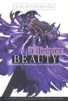 A Deeper Beauty ebook by Paramananda