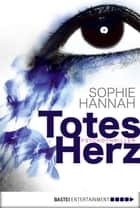 Totes Herz - Psychothriller ebook by Sophie Hannah, Anke Angela Grube