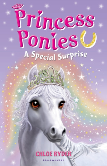 Princess Ponies 7: A Special Surprise ebook by Ms. Chloe Ryder