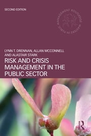 Risk and Crisis Management in the Public Sector ebook by Lynn T Drennan,Allan McConnell,Alastair Stark