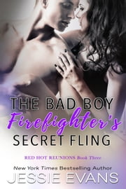 The Bad Boy Firefighter's Secret Fling ebook by Jessie Evans