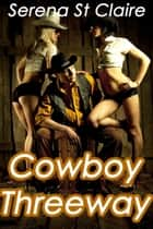 Cowboy Threeway ebook by