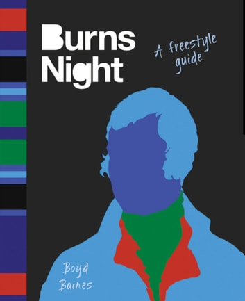 Burns Night - A Freestyle Guide ebook by Boyd Baines