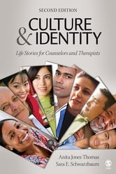 Culture and Identity - Life Stories for Counselors and Therapists ebook by Anita Jones Thomas,Sara E. Schwarzbaum