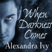When Darkness Comes audiobook by Alexandra Ivy