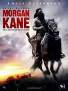 Morgan Kane: Med Revolver og Stjerne ebook by Louis Masterson