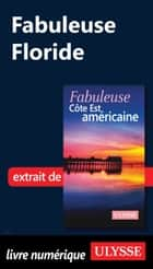 Fabuleuse Floride ebook by Collectif Ulysse