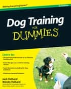 Dog Training For Dummies ebook by Jack Volhard, Wendy Volhard