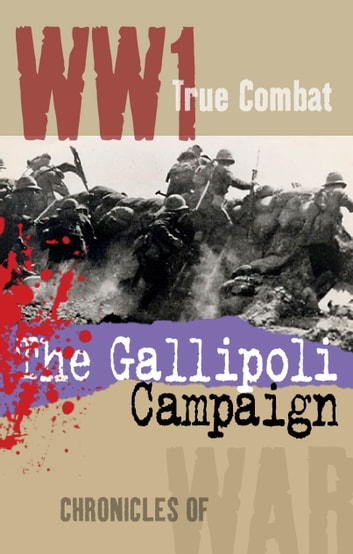 The Gallipoli Campaign (True Combat) ekitaplar by Alexander Macdonald