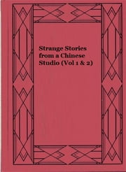 Strange Stories from a Chinese Studio (Vol 1 & 2) ebook by Pu Songling