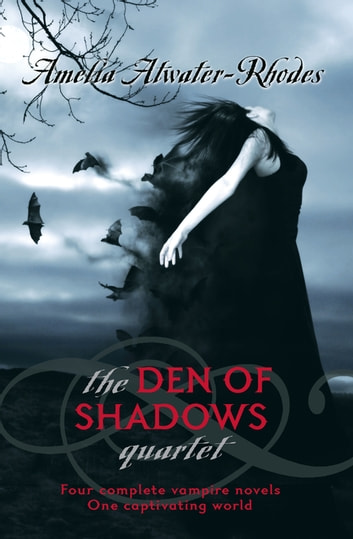 The Den Of Shadows Quartet ebook by Amelia Atwater-Rhodes