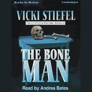 The Bone Man audiobook by Vicki Stiefel