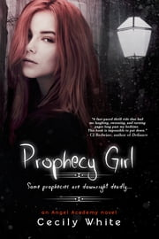 Prophecy Girl ebook by Cecily White