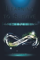 Learning to Survive Infinity ebook by Steven J. Bingel