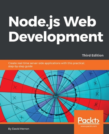 Node.js Web Development - Third Edition ebook by David Herron