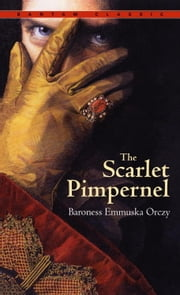 The Scarlet Pimpernel ebook by Emmuska Orczy