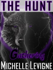 The Hunt Book 5: The Gathering ebook by Michelle Levigne