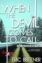 When the Devil Comes To Call ebook by Eric Beetner