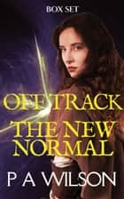 Off Track and The New Normal ebook by P A Wilson