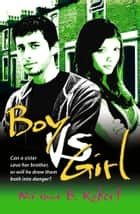 Boy vs. Girl ebook by Na'ima B. Robert