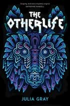 The Otherlife ebook by Julia Gray