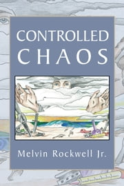 CONTROLLED CHAOS ebook by Melvin Rockwell Jr.