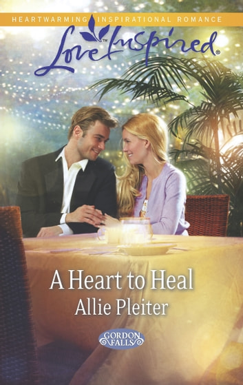 A Heart to Heal (Mills & Boon Love Inspired) (Gordon Falls, Book 4) ebook by Allie Pleiter