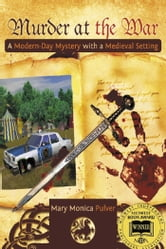Murder at the War: A Modern Day Mystery with a Medieval Setting ebook by Mary Monica Pulver
