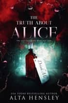The Truth About Alice ebook by Alta Hensley