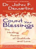 Count Your Blessings ebook by John DeMartini