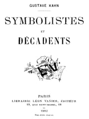 Symbolistes et Décadents (Illustrated) ebook by Gustave Kahn