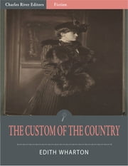 The Custom of the Country (Illustrated Edition)