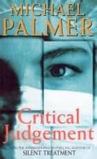 Critical Judgement ebook by Michael Palmer