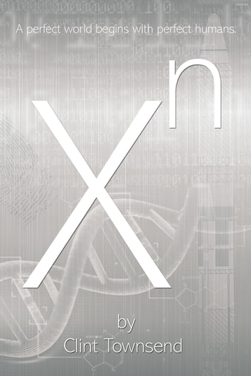 Xn - X to The Nth ebook by Clint Townsend