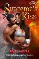Supreme's Kiss ebook by M.K. Eidem