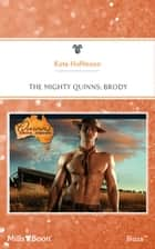 The Mighty Quinns - Brody ebook by KATE HOFFMANN