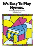 It's Easy to Play Hymns ebook by Wise Publications