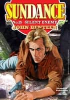 Sundance 15: Silent Enemy ebook by John Benteen