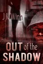 Out of the Shadow - Shadow Series, #1 ebook by