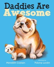 Daddies Are Awesome ebook by Meredith Costain,Polona Lovsin