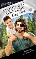 Manny Get Your Guy ebook by Amy Lane