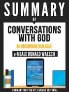"Summary Of ""Conversations With God: An Uncommon Dialogue - By Neale Donald Walsch"" ebook by Sapiens Editorial, Sapiens Editorial"