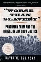 Worse Than Slavery ebook by David M. Oshinsky