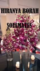 Soulmates ebook by Hiranya Borah