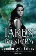Taken by Storm - Book 3 eBook by Jennifer Lynn Barnes