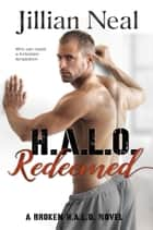H.A.L.O. Redeemed (A Broken HALO Novel) ebook by Jillian Neal