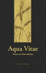 Aqua Vitae - Roots ebook by Kobo.Web.Store.Products.Fields.ContributorFieldViewModel